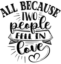 all because two people fell in love family quote vector image