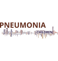 The danger signs of pneumonia text background vector