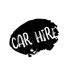 Car hire rubber stamp vector