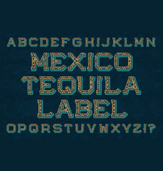 mexico tequila label typeface isolated english vector image