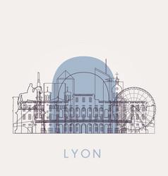 outline lyon vintage skyline with landmarks vector image