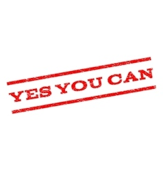 Yes You Can Watermark Stamp vector image vector image