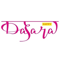 Happy dasara hindu festival Lettering text for vector image vector image