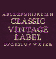 classic vintage label typeface isolated english vector image