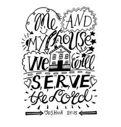 hand lettering me and my house we will serve the vector image