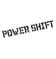 power shift rubber stamp vector image