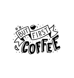But first coffee hand lettering vector