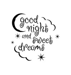 calligraphy good night and sweet dreams lettering vector image