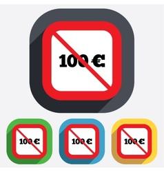 No 100 Euro sign icon EUR currency symbol vector