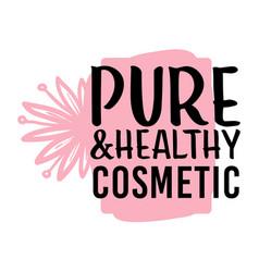 Pure and healthy cosmetics natural organic vector