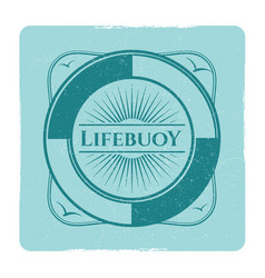vintage nautical grunge label with lifebuoy vector image