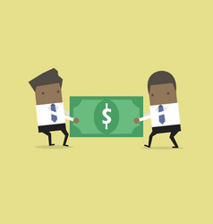 businessman are pulling the dollar to each other vector image