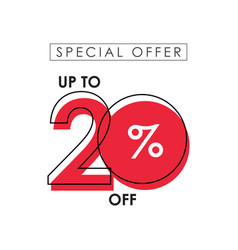 Discount up to 20 off special offer template vector