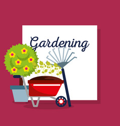 gardening lettering wheelbarrow pitchfork pot tree vector image