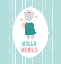 Hello world cute kitty postcard flat vector