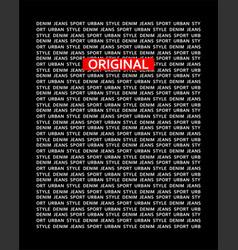 typography slogan denim vector image