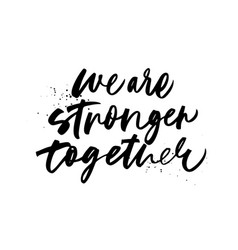 We are stronger together phrase vector