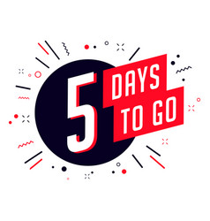 Five days to go no of days left to go badges vector
