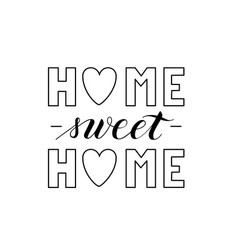 hand written home sweet home text isolated vector image
