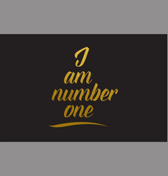 I am number one gold word text typography vector