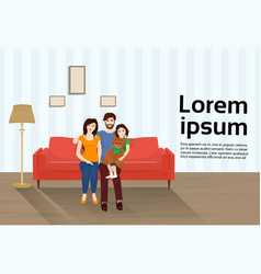 Little family sit on sofa in living room together vector