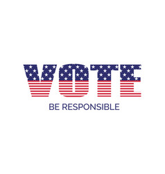 vote be responsible banner template for us vector image