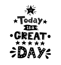 today is a great day motivational phrase vector image vector image
