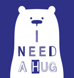I need a hug slogan with bear vector