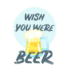 Beer slogan for apparel design vector
