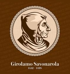 Girolamo savonarola was an italian dominican vector