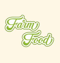 hand drawn lettering farm food with outline and vector image