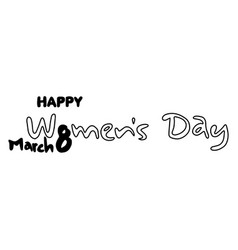 Happy womens day hand drawn typographic lettering vector