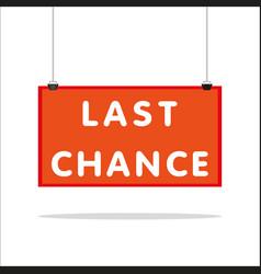 Last chance signboard vector