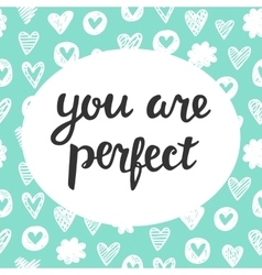You are Perfect vector