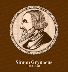 simon grynaeus was a german scholar and theologian vector image