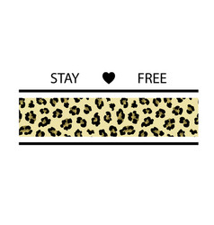 typography slogan with leopard stripe print stay vector image