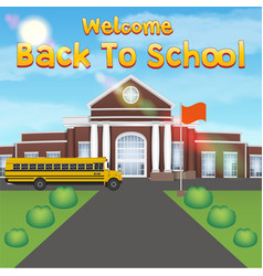 welcome back to school with front school building vector image
