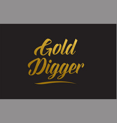 Gold digger gold word text typography vector