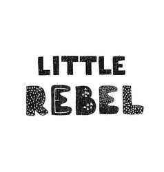 Little rebel - fun hand drawn nursery poster vector