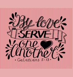 Hand lettering love serve one another vector