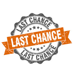 Last chance stamp sign seal vector