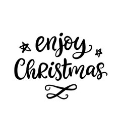 enjoy christmas phrase ink lettering vector image