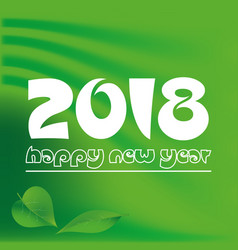 happy new year 2018 on green abstract color vector image vector image