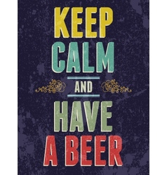 Keep calm and have a beer typography vector image vector image