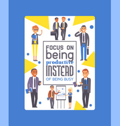 focus on being productive instead being busy vector image