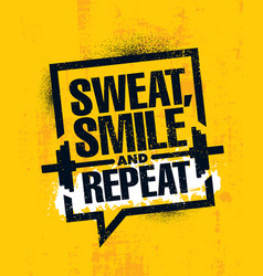 Sweat smile and repeat inspiring workout and vector