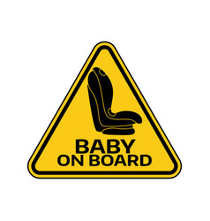 Baby on board sign with child car seat in yellow vector