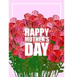 Happy Mothers Day Large bouquet of red roses Many vector image vector image