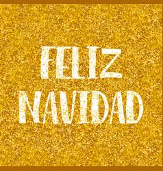 christmas card with wishes feliz navidad vector image