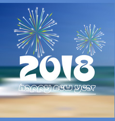 Happy new year 2018 on blue beach like abstract vector
